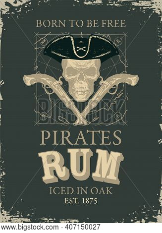 Vector Banner Or Label With The Inscription Pirates Rum And The Words Born To Be Free. A Human Skull