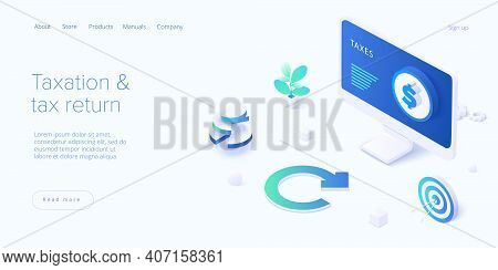 Tax Return Concept In Isometric Vector Design. Taxation Of Income As Accounting Procedure. Refund Do