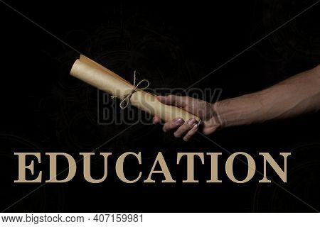 Education. Secondary And Higher Education Concept. Vintage Paper Scroll On A Black Background. The C