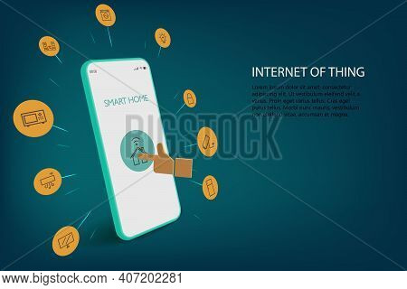 Internet Of Things (iot) Concept. Smart Home Controlled Smartphone. Internet Of Things Technology Of