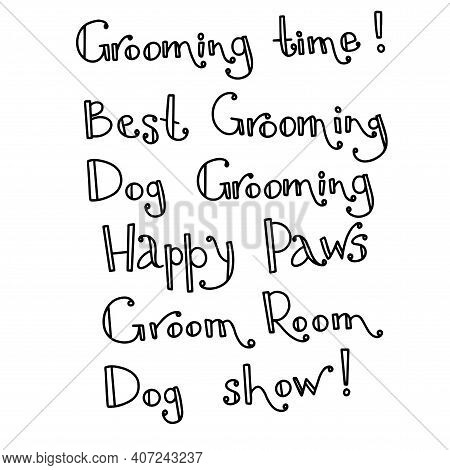 Dog Grooming Lettering. Grooming Time. Dog Lettering. Dog Show, Breed Club. Lettering Set