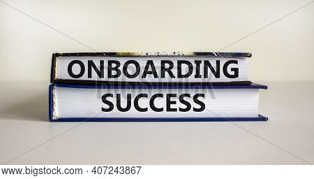 Onboarding Success Symbol. Books With Words 'onboarding Success' On Beautiful White Background. Busi