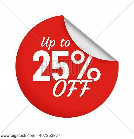 Discount For Product Up To 25 Percent Red Sticker With Bent Edge. Sale Promotion For Shop Or Store C