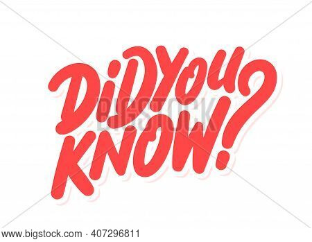 Did You Know. Vector Handwritten Lettering. Vector Illustration.