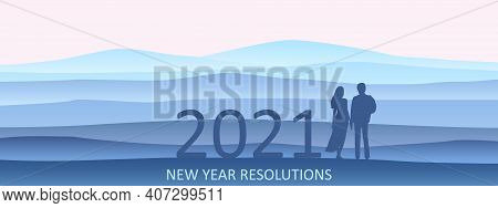 New Year Resolutions 2021. Young Couple Are Looking At The New Goals In Scenic Landscape Hills Mount