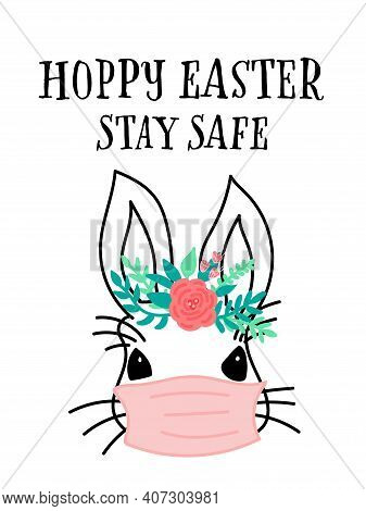 Coronavirus Easter Rabbit Greeting Card Template. Happy Easter Stay Home And Safe. Bunny With Medica