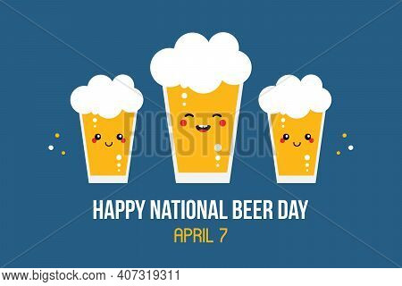 National Beer Day Vector Card, Illustration With Cute Cartoon Smiling Glasses Of Lager Characters.