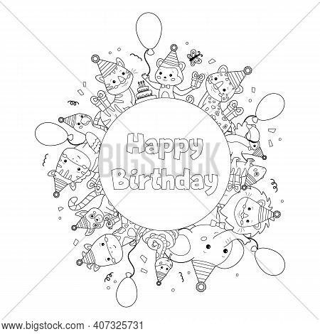 Happy Birthday Coloring Page For Children. Cute Cartoon Zoo Animals. Outline Black And White Vector