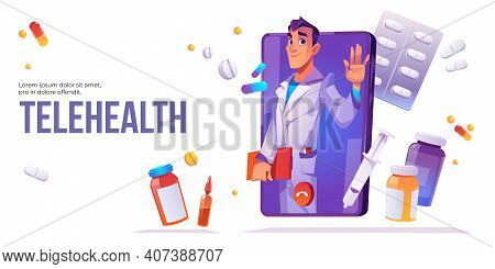 Telehealth Cartoon Banner, Distance Online Medicine Application For Mobile Phone. Man Doctor In Whit