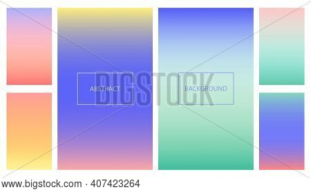 Abstract Bright Gradients For Smartphone Screen Backgrounds. Set Of Soft Vibrant Gradient Wallpaper