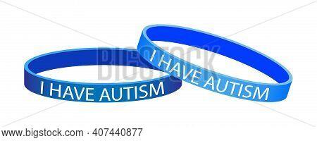 Autism Awareness Day. I Have Autism Blue Bands, Bracelets On Hand. Vector Illustration.