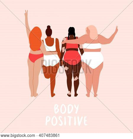 Body Positivity. Love Your Body. Different Skin Color And Body Size Women Characters Dressed In Ling