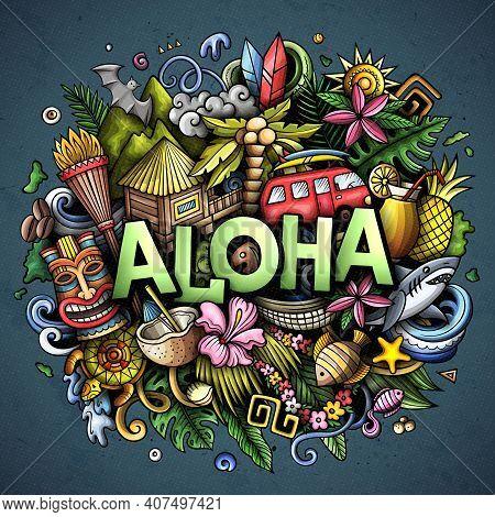 Aloha Hand Drawn Cartoon Doodle Illustration. Funny Hawaiian Design. Creative Art Vector Background.