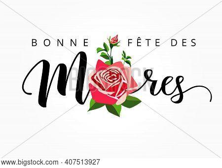 Happy Mothers Day - Bonne Fete Des Meres Elegant Hand Drawn French Lettering Banner. Calligraphy Vec