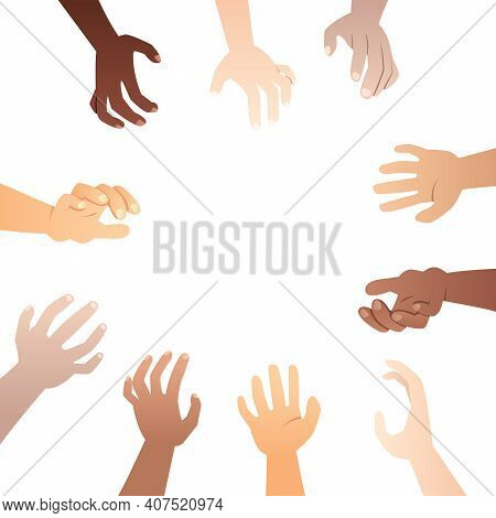Concept Illustration With Many Different Hands Reaching Toward Your Product Or Message.