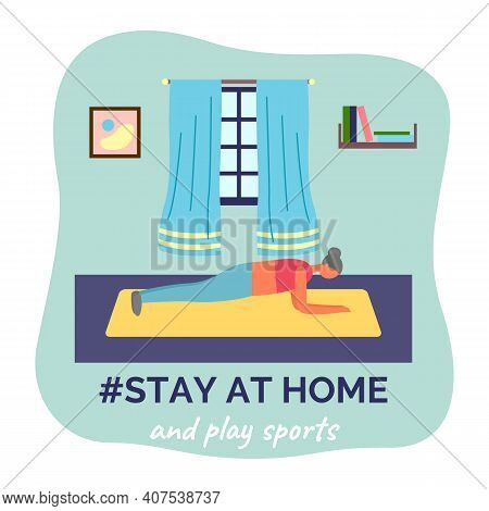 Stay At Home And Play Sports. Quarantine Self-isolation Leisure. Woman Making Sport Exercises, Fitne