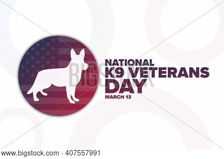 National K9 Veterans Day. March 13. Holiday Concept. Template For Background, Banner, Card, Poster W