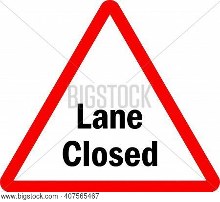 Lane Closed Sign. Red Triangle Background. Traffic Safety Signs And Symbols.
