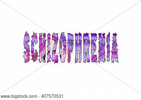 Schizophrenia Word, Banner, Poster And Sticker, With Clipping Path