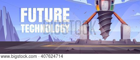 Future Technology Cartoon Banner With Futuristic Drilling Rig, Drill Ship For Exploration And Mining