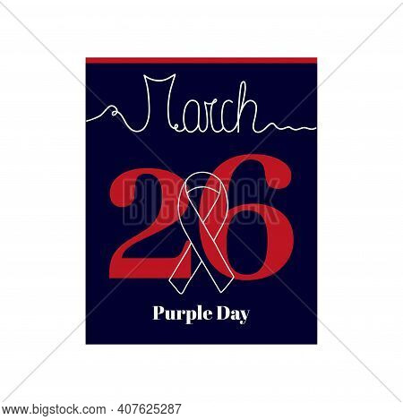 Calendar Sheet, Vector Illustration On The Theme Of Purple Day Day On March 26. Decorated With A Han