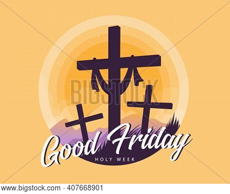 Good Friday, Holy Week Text And Crucifix On Grass Hill In Circle Yellow Sunset Vector Design