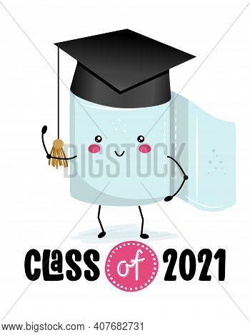 Congratulations Graduates Class Of 2021 - Kawaii Toilet Paper With Graduation Hat. Vector Illustrati