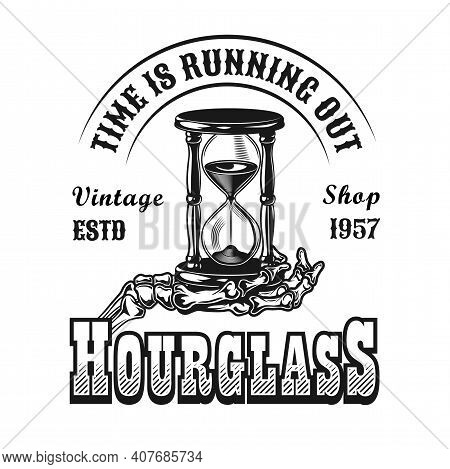 Hourglass Emblem Design. Monochrome Element With Sandglass On Skeleton Hand Vector Illustration With
