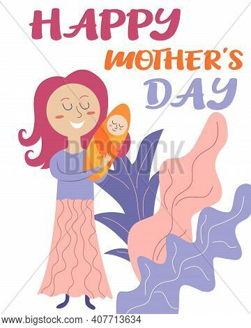 Happy Mother's Day. Mother And Child. Mother Holding Baby Son In Arms. Greeting Card For Mother's Da