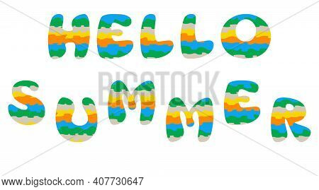 Phrase Hello Summer. Text Design Element. Cutout Quote. Layered, Patterned Letters In Bright Colors.
