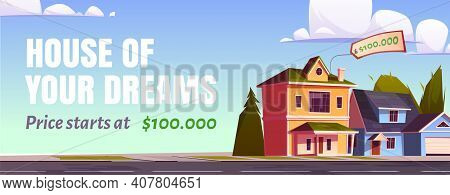 Real Estate Sale Banner. Concept Of Purchase House Of Dreams. Vector Cartoon Illustration Of Suburb