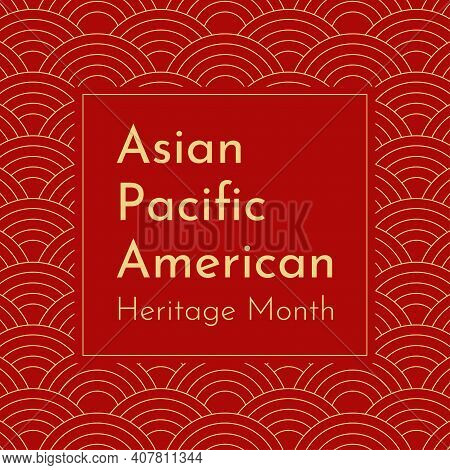 Vector Illustration With Red Japanese Wavy Background. Text - Asian Pacific American Heritage Month.