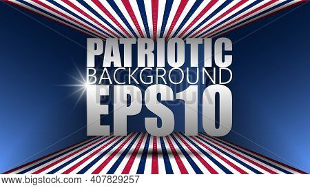 Eps10 Background. 3d Patriotic Background With Us Flag Colors. Perfect For Any Use You Want To Make