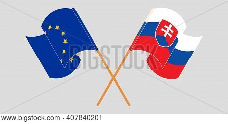 Crossed And Waving Flags Of Slovakia And The Eu. Vector Illustration