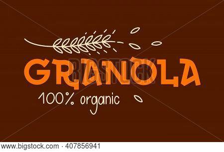 Granola Logo Design Template. Emblem For On Dark Background. Oatmeal Porridge. Lettering With Spikel