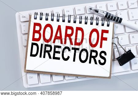 Board Of Directors . Text On White Paper On White Keyboard. Business Concept