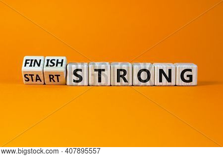 Start And Finish Strong Symbol. Turned Wooden Cubes, Changed Words 'start Strong' To 'finish Strong'