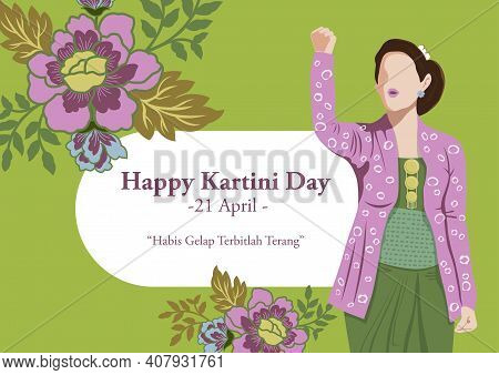 An Illustration Of Kartini Day Celebration. Habis Gelap Terbitlah Terang Means After Darkness Comes
