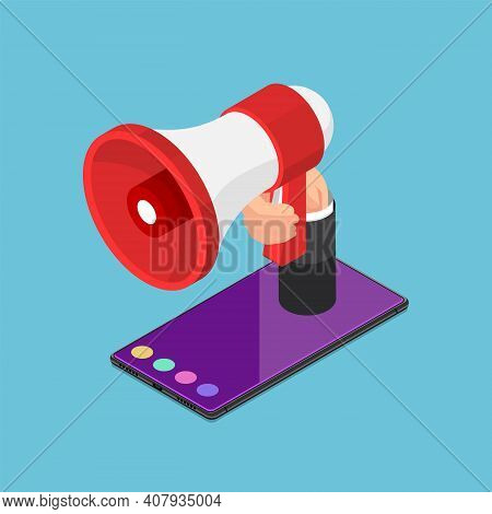 Flat 3d Isometric Loudspeaker Or Megaphone In Hand On Smartphone. Announcement And Advertisement Con