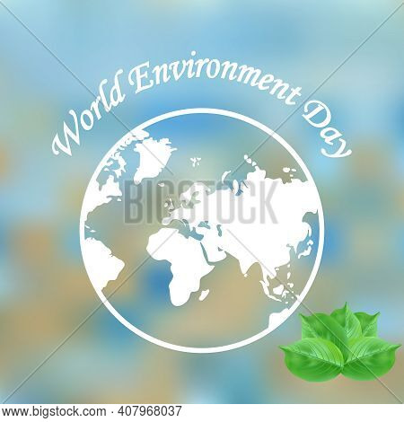 World Environment Day Banner. Globe Earth With Text On Bright Blue Background For Eco Poster, Cover,