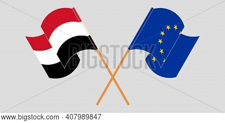 Crossed And Waving Flags Of Yemen And The Eu. Vector Illustration