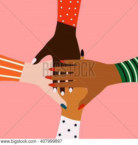 International Women's Day. Feminine Concept. Women's Hands Of Different Ethnicities. Eps Vector