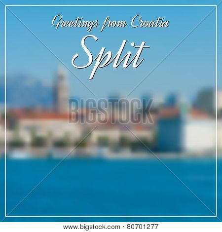 Greetings From Split Postcard With Blurry Image From Split City In Background