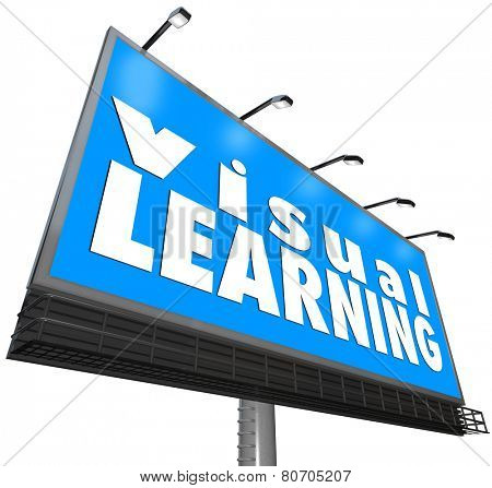 Visual Learning words on a blue billboard or sign to illustrate watching, observing or seeing a demonstration of a concept to understand in education, training and schooling