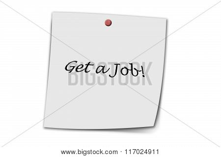 Get a Job written on a memo isolated on white background poster