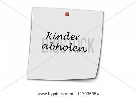 Kinder Abholen Written On A Memo