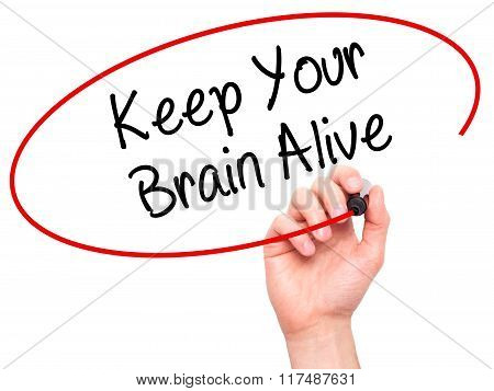 Man Hand Writing Keep Your Brain Alive With Black Marker On Visual Screen