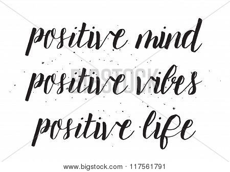 Positive mind, positive vibes, positive life inscription. Greeting card with calligraphy. Hand drawn