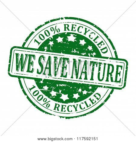 Damaged Round Green Stamp With The Words -  We Save Nature,100% Recycled - Vector