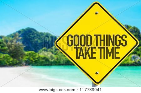 Good Things Take Time sign with beach background